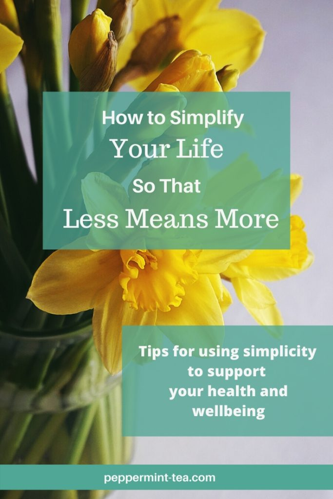 "Image of bouquet of daffodils with the title ""How to Simplify Your Life so that Less Means More"""