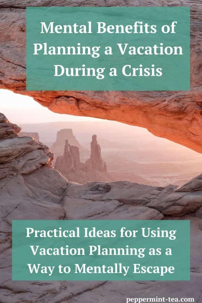 Mental Benefits of Planning a Vacation During a Crisis